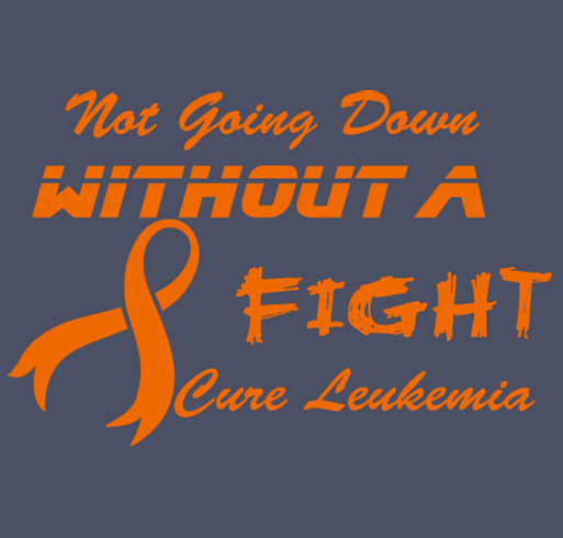 Cure Leukemia Custom Ink Fundraising