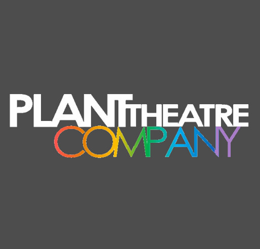 PLANT THEATRE COMPANY T-SHIRT SALE 2019-2020 shirt design - zoomed