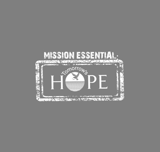 Tomorrow's Hope - MISSION ESSENTIAL - TShirt Fundraiser shirt design - zoomed