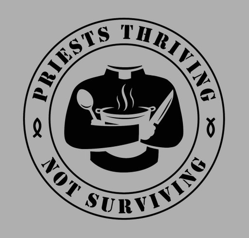 Priests Thriving Not Surviving Initial Fundraiser shirt design - zoomed