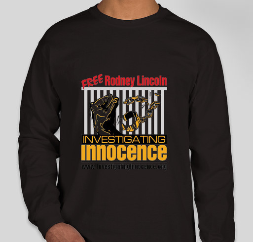 Free Rodney Lincoln: An innocent man wrongfully convicted by junk science. Fundraiser - unisex shirt design - front
