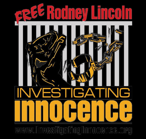 Free Rodney Lincoln: An innocent man wrongfully convicted by junk science. shirt design - zoomed