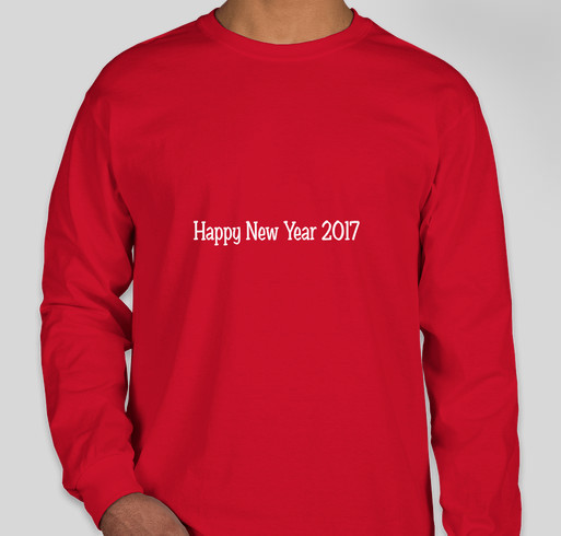 happy new year 2017 Fundraiser - unisex shirt design - front