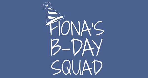 fiona's bday squad