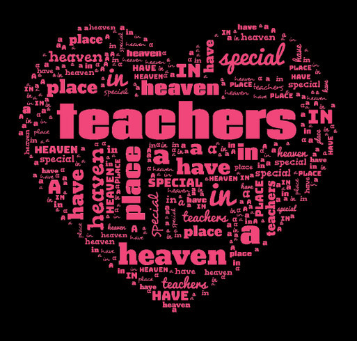 Teachers have a special place in heaven! shirt design - zoomed