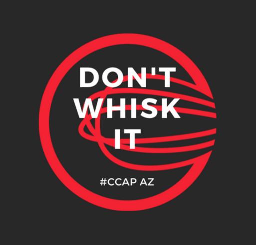 C-CAP Arizona Don't Whisk It - Mask Up Arizona shirt design - zoomed